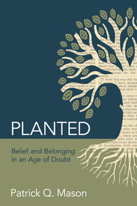 Planted: Belief and Belonging in an Age of Doubt (Paperback) *