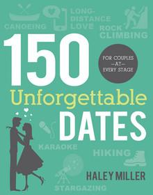 150 Unforgettable Dates (Paperback) *