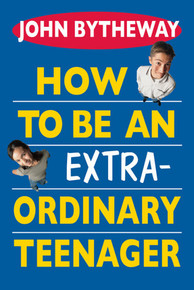 How to Be an Extraordinary Teenager (Paperback) *