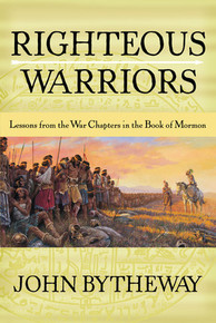 Righteous Warriors: Lessons from the War Chapters in the Book of Mormon (Paperback) *
