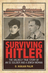 Surviving Hitler The Unlikely True Story of an SS Soldier and a Jewish Woman (Book on CD) *