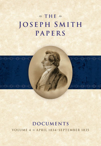 The Joseph Smith Papers, Documents, Vol. 4: April 1834 - September 1835 (Hardcover) *