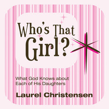 Who's That Girl? What God Knows About Each of His Daughters (CD) *