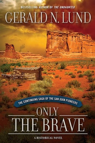 Only the Brave: The Continuing Saga of the San Juan Pioneers Vol 1 (Hardcover) *