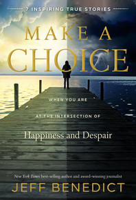 Make a Choice When You Are at the Intersection of Happiness and Despair (Hardcover) *