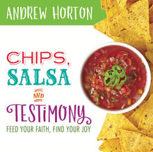 Chips, Salsa, and Testimony Feed Your Faith, Find Your Joy (CD) *