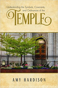 Understanding the Symbols, Covenants and Ordinances of the Temple (Paperback) *