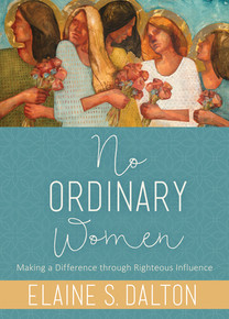 No Ordinary Women Making a Difference through Righteous Influence (Hardcover) *