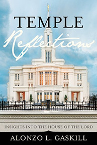 Temple Reflections: Insights into the House of the Lord (Hardcover) *