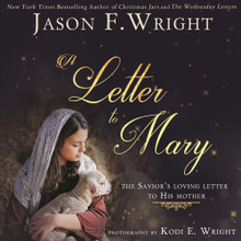 A Letter to Mary: The Savior's Loving Letter to His Mother  (Hardcover) From the Author of Christmas Jars *