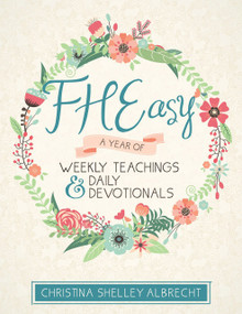 FHEasy: A Year of Weekly Teachings and Daily Devotionals (Paperback) *