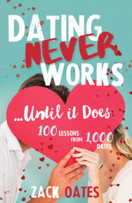 Dating Never Works . . . Until It Does: 100 Lessons from 1,000 Dates (Paperback) *