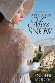 A Regency Romance: A Place for Miss Snow (Paperback) *