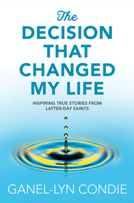 The Decision That Changed My Life Inspiring True Stores from Latter-day Saints(Paperback) *