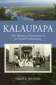 Kalaupapa The Mormon Experience in an Exiled Community (Paperback) *