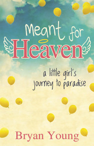 Meant for Heaven: A Little Girl's Journey to Paradise (Paperback)  *