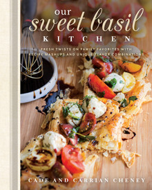 Our Sweet Basil Kitchen:  Fresh Twists on Family Favorites with Recipe Mashups and Unique Flavor Combinations (Hardcover)