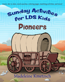 Sunday Activities for LDS Kids: Pioneers(Paperback)*
