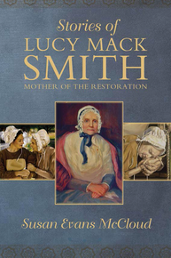 Stories of Lucy Mack Smith Mother of the Restoration (Paperback) *