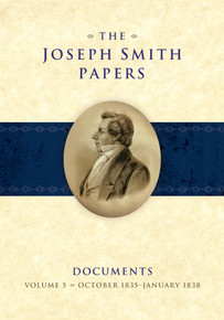 The Joseph Smith Papers, Documents, Vol. 5: October 1835 - January 1838 (Hardcover) *