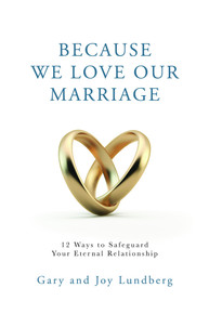 Because We Love Our Marriage: 12 Ways to Safeguard Your Eternal Relationship (Paper Back)