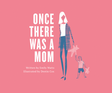 Once There Was A Mom (Hardcover) * Ships April 14th, 2017