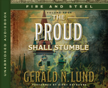 Fire and Steel Vol 4: The  Proud Shall Stumble (Book on CD)*