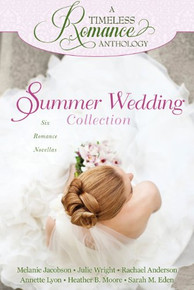 A Timeless Romance Anthology:  Summer Wedding Collection (Paperback)*