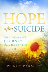 Hope After Suicide: One Woman's Journey from Darkness to Light - Paperback