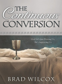 The Continuous Conversion God Isn't Just Proving Us, He's Improving Us (Book on CD) *