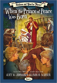 Believe and You're There Vol. 4: When the Prince of Peace Was Born (Paperback) *