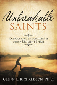 Unbreakable Saints: Conquering Life Challenges with a Resilient Spirit (Paperback)