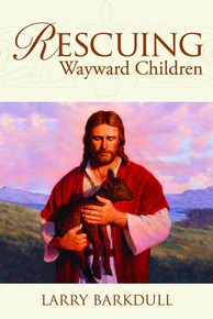 Rescuing Wayward Children: When a Loved One Goes Astray (Paperback) *