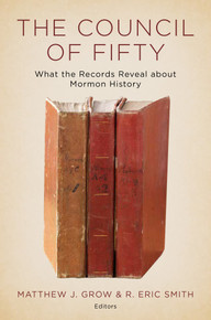 The Council of Fifty: What the Records Reveal about Mormon History (Hardcover) *
