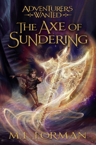 Adventurers Wanted, Book 5: The Axe of Sundering (Hardcover) *