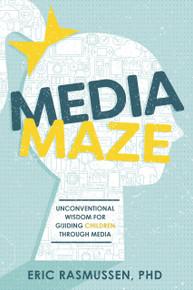 Media Maze: Unconventional Wisdom for Guiding Children Through Media  (Paperback) *