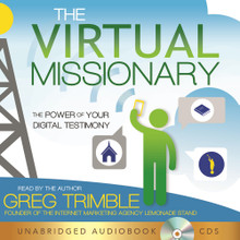 The Virtual Missionary: The Power of Your Digital Testimony  (Book on CD) *