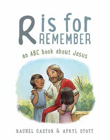 R is for Remember An ABC Book about Jesus  (Boardbook) *