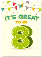 It's Great To Be 8- Greeting Card *