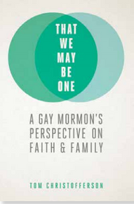 That We Ma Be One --A Gay Mormon's Perspective on Faith and Family (Unabridged Book on CD)*