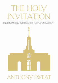 The Holy Invitation - Understanding Your Sacred Temple Endowment (Paperback) *