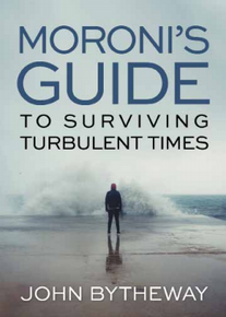 Moroni's Guide To Surviving Turbulent Times (Book On CD) *