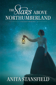 A Regency Romance:  The Stars Above Northumberland (Paperback) *