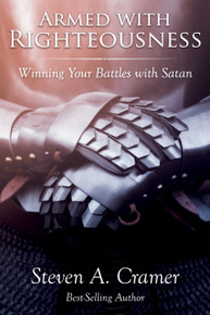 Armed with Righteousness: Winning Your Battles with Satan (Paperback) *