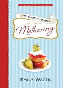 The Slow-Ripening: Fruits of Mothering (Hardcover)