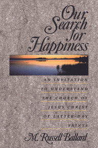 Our Search for Happiness: An Invitation to Understand the Church of Jesus Christ of Latter-day Saints (Paperback) *