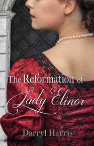 the Reformation of Lady Elinor (Paperback) *