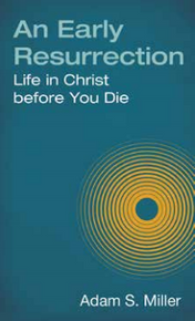 An Early Resurrection Life in Christ before You Die (Paperback)*