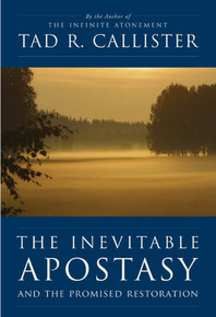 The Inevitable Apostasy and the Promised Restoration (Hardcover) *