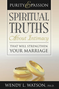 Purity and Passion: Spiritual Truths about Intimacy That Will Strengthen Your Marriage (Paperback)*